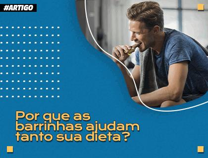 Porque as barrinhas ajudam tanto na dieta?