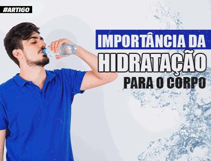 A Importância da Hidratação para o Corpo
